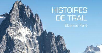 """Livre : Avec """"Histoires de Trail"""", Etienne Fert nous raconte ses plus belles courses 9"""