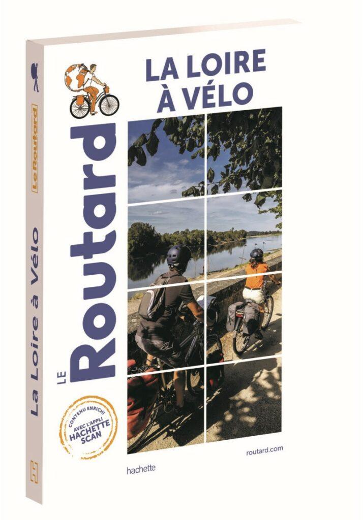 La Loire à Vélo mise en guide par Le Routard 2