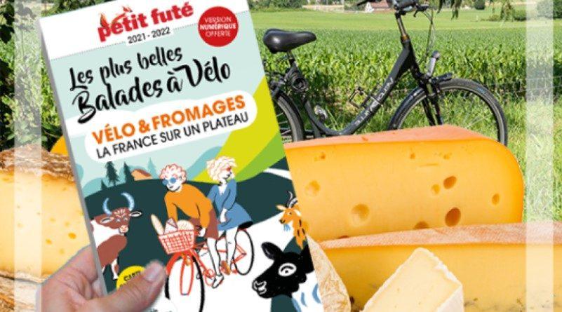 """Un nouveau guide Le """"Petit Fûté"""" pour marier """"Vélo & Fromages"""" 1"""