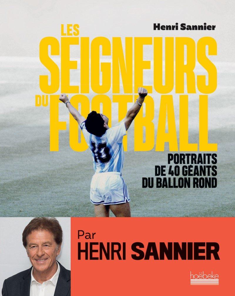 L'ancien journaliste Henri Sannier nous livre ses Seigneurs du football 2